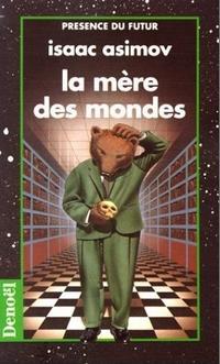 The Early Asimov : La Mère des Mondes [1975]