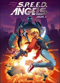 S.P.E.E.D. Angels : Jour J [#1 - 2012]