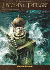 Histoires de Bretagne : Le gardien du feu, deuxième partie [#4 - 2012]