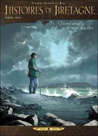Histoires de Bretagne : Quand souffle le vent des îles [#5 - 2012]
