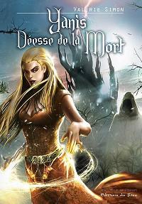 Arkem, La Pierre des Ténèbres : Yanis déesse de la mort [#1 - 2012]