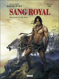 Sang royal : Des loups et des rois #3 [2013]
