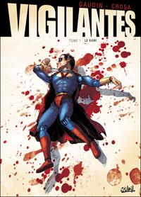 Vigilantes : Le signe #1 [2011]