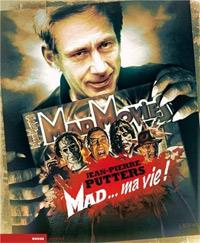 Mad Movies, Mad... ma vie ! [2012]