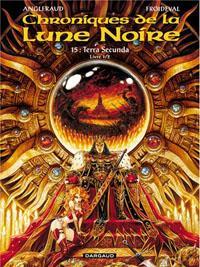 Les Chroniques de la Lune Noire : Terra Secunda - Livre 1/2 [#15 - 2012]