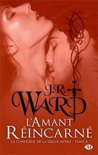 La confrérie de la dague noire : L'amant réincarné #8 [2012]