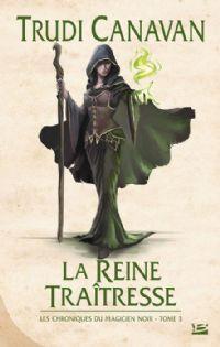 Le Magicien Noir : Les chroniques du Magicien Noir : La reine traîtresse [#3 - 2012]