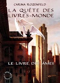 La quête des livres-monde : Le livre des âmes [#1 - 2012]