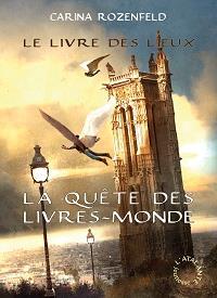 La quête des livres-monde : Le livre des lieux #2 [2012]