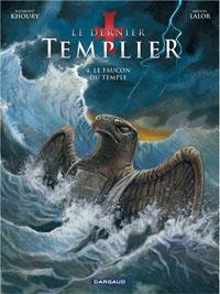 Le dernier templier - saison 1 : Le faucon du temple [#4 - 2013]