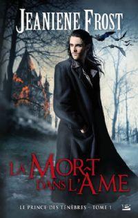 La Chasseuse de la nuit : Le prince des ténèbres : La mort dans l'âme tome 1 [2013]
