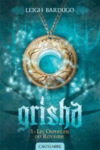 Grisha : Les orphelins du royaume #1 [2013]
