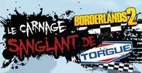 Borderlands 2 : Le Carnage Sanglant de M. Torgue [#2 - 2012]