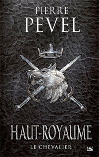 Haut-Royaume : Le chevalier [#1 - 2013]