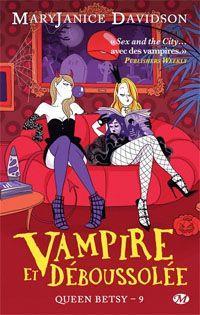 Queen Betsy : Vampire et déboussolée [#9 - 2013]