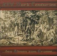 XIV Dark centuries : ... Den ahnen zum grusse... [2003]