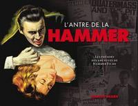 Trésors de la Hammer Films : L'antre de la Hammer : Les trésors des archives de Hammer Films [2013]