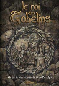 Le roi des gobelins [2013]