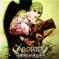 Aborted : Goremageddon : the saw and the carnage done [2003]