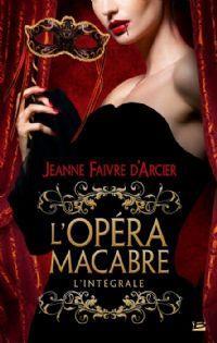 L'opéra macabre - L'intégrale [2013]