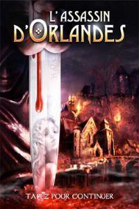 Les Terres d'Orlandes : L'assassin d'Orlandes [#1 - 2013]