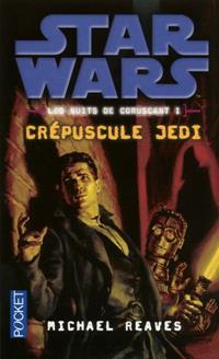 Star Wars : Les Nuits de Coruscant I : Crépuscule Jedi #1 [2012]