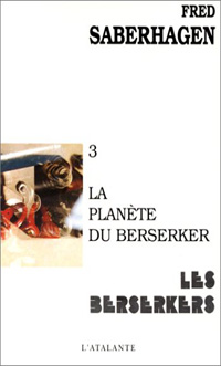 Les Berserkers : La Planète Berserker #3 [1974]