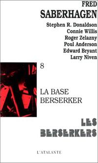 Les Berserkers : La Base Berserker [#8 - 1985]