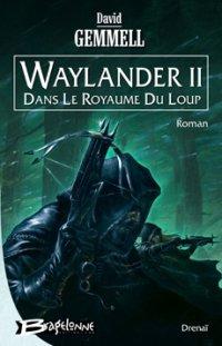 Le Cycle de Drenaï : Waylander II #2 [2004]