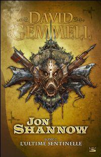 Le Cycle des Pierres de Sang : Jon Shannow : L'Ultime Sentinelle #2 [2003]
