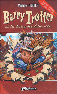 Harry Potter : Barry Trotter et la Parodie éhontée #1 [2004]