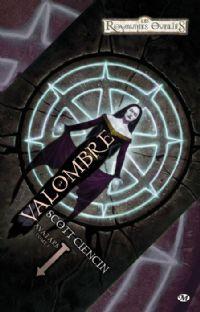Les Royaumes oubliés : La Trilogie des Avatars : Valombre #1 [1994]