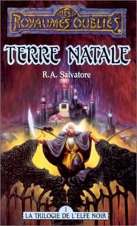 Les Royaumes oubliés : La Trilogie de l'Elfe noir : Terre Natale [#4 - 1994]
