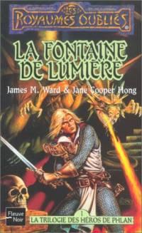 Les Royaumes oubliés : La Trilogie des Héros de Phlan : La Fontaine de Lumière #7 [1994]