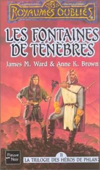 Les Royaumes oubliés : La Trilogie des Héros de Phlan : Les Fontaines de ténèbres [#8 - 1994]