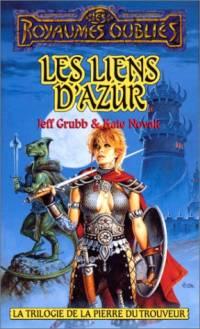 Les Royaumes oubliés : La Trilogie de la Pierre du Trouveur : Les Liens d'azur [#11 - 1995]