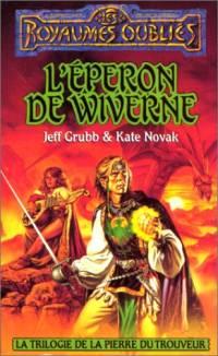 Les Royaumes oubliés : La Trilogie de la Pierre du Trouveur : L'Éperon de wiverne #12 [1995]