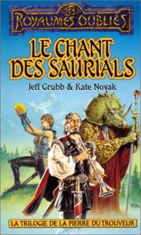 Les Royaumes oubliés : La Trilogie de la Pierre du Trouveur : Le Chant des saurials #13 [1995]