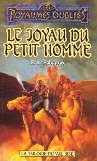 Les Royaumes oubliés : La Trilogie du Val Bise : Le Joyau du petit homme #17 [1995]