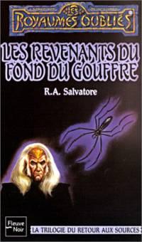 Les Royaumes oubliés : La Trilogie du Retour aux Sources : Les Revenants du fond du gouffre #18 [1996]