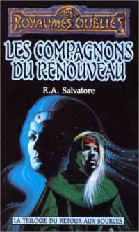 Les Royaumes oubliés : La Trilogie du fond du Gouffre : Les Compagnons du renouveau [#20 - 1996]