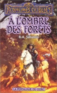 Les Royaumes oubliés : La Pentalogie du Clerc : À l'ombre des forêts #2 [1996]
