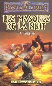 Les Royaumes oubliés : La Pentalogie du Clerc : Les Masques de la Nuit [#3 - 1996]