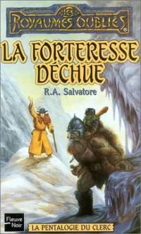 Les Royaumes oubliés : La Pentalogie du Clerc : La Forteresse déchue [#4 - 1997]