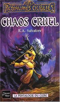 Les Royaumes oubliés : La Pentalogie du Clerc : Chaos cruel [#5 - 1997]