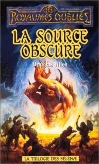Les Royaumes oubliés : La Trilogie des Sélénae : La Source obscure [#30 - 1997]