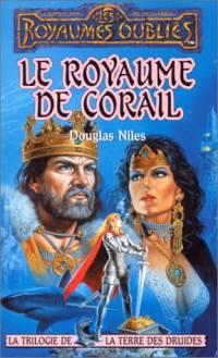 Les Royaumes oubliés : La Trilogie de la Pierre des Druides : Le Royaume de corail [#32 - 1998]