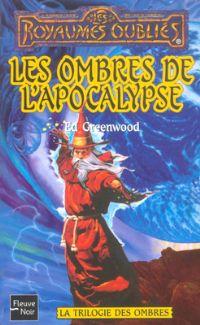 Les Royaumes oubliés : La Trilogie des Ombres : Les Ombres de l'apocalypse #34 [1998]