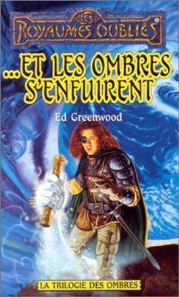 Les Royaumes oubliés : La Trilogie des Ombres : ... Et les ombres s'enfuirent [#36 - 1998]