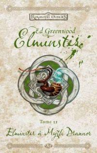 Les Royaumes oubliés : La Séquence d'Elminster : Elminster à Myth Drannor #2 [2004]